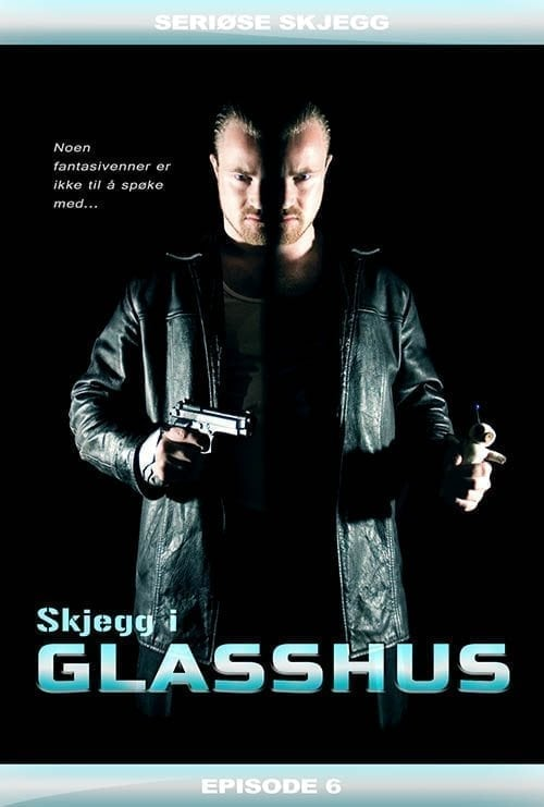 Episode 6: Skjegg i Glasshus